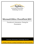 Powerpoint 2013: Transitions & Animations; Timing the Presentation