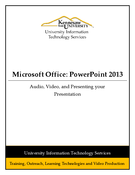 Powerpoint 2013: Audio, Video, and Presenting your Presentation