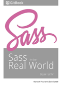 Sass in the Real World: book 1 of 4
